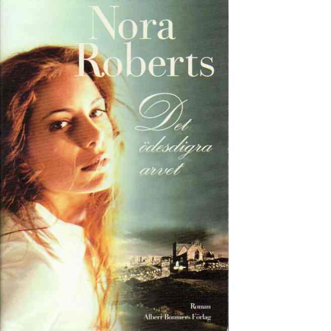 Det ödesdigra arvet - Roberts, Nora