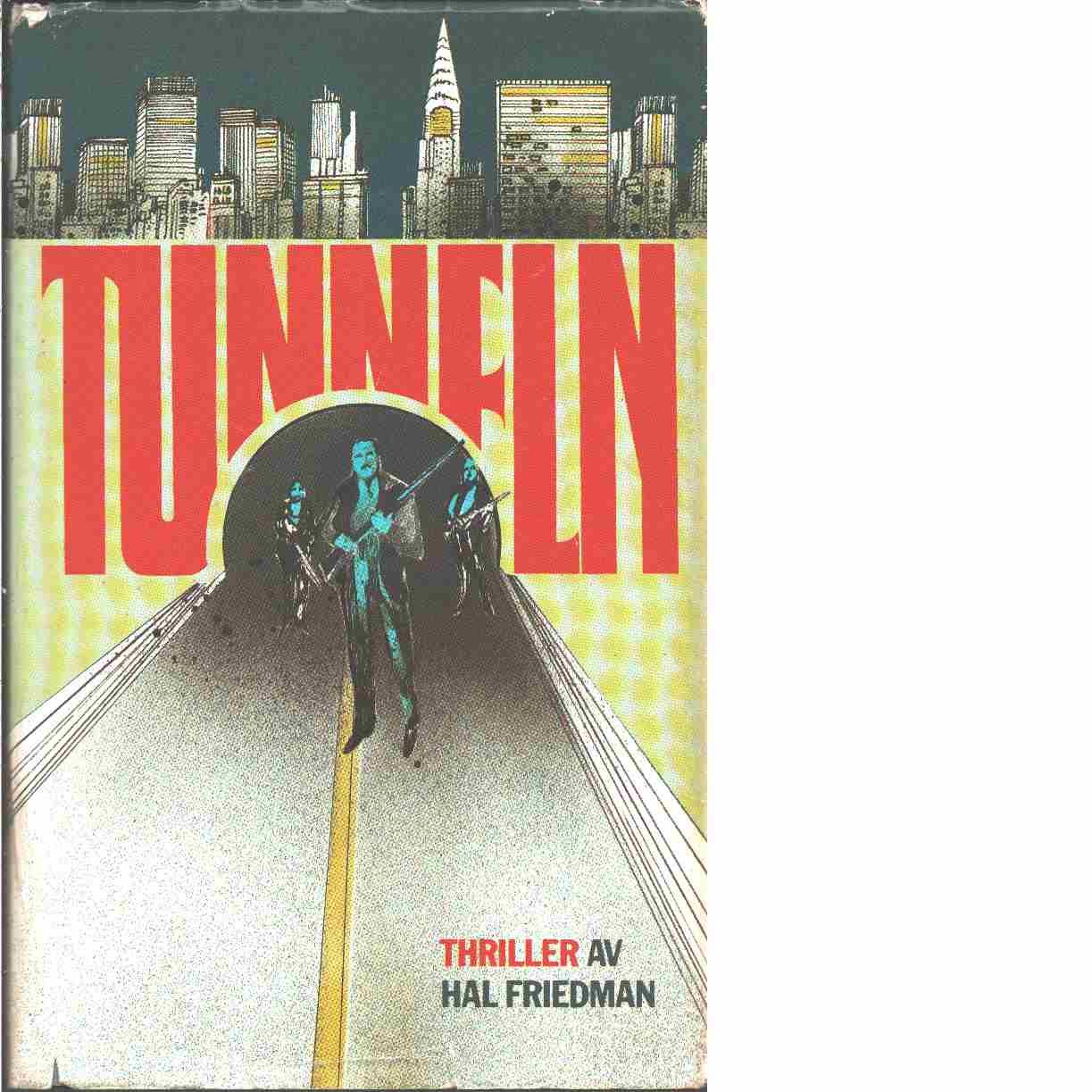 Tunneln - Friedman, Hal