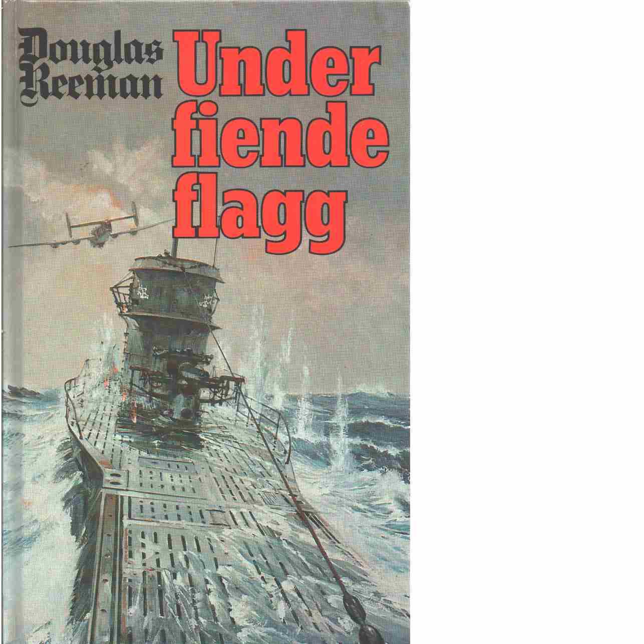 Under fiendeflagg - Reeman, Douglas