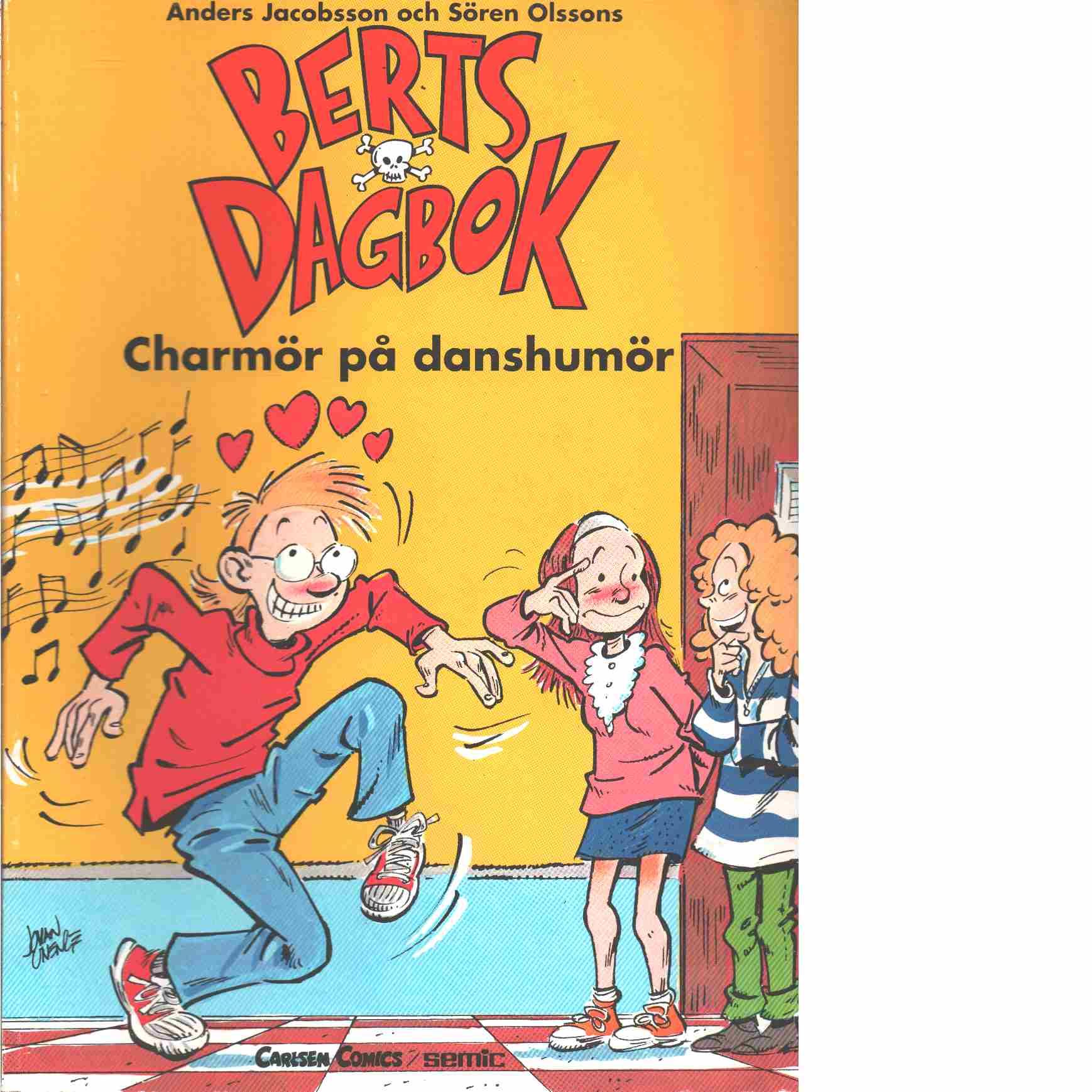 Berts dagbok : Charmör på danshumör - Gahrton, Måns och Unenge, Johan