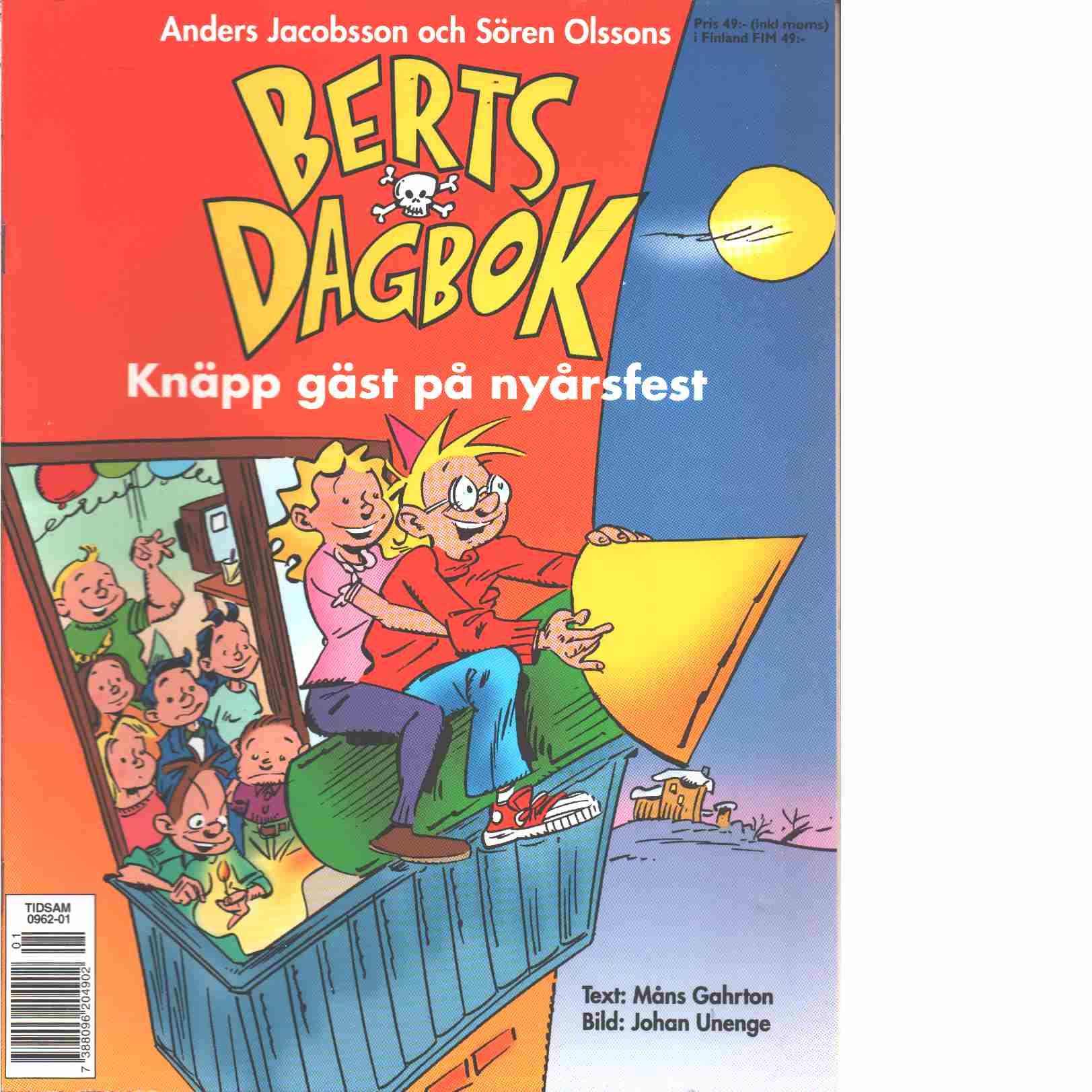 Berts dagbok : Knäpp gäst på nyårsfest - Gahrton, Måns och Unenge, Johan