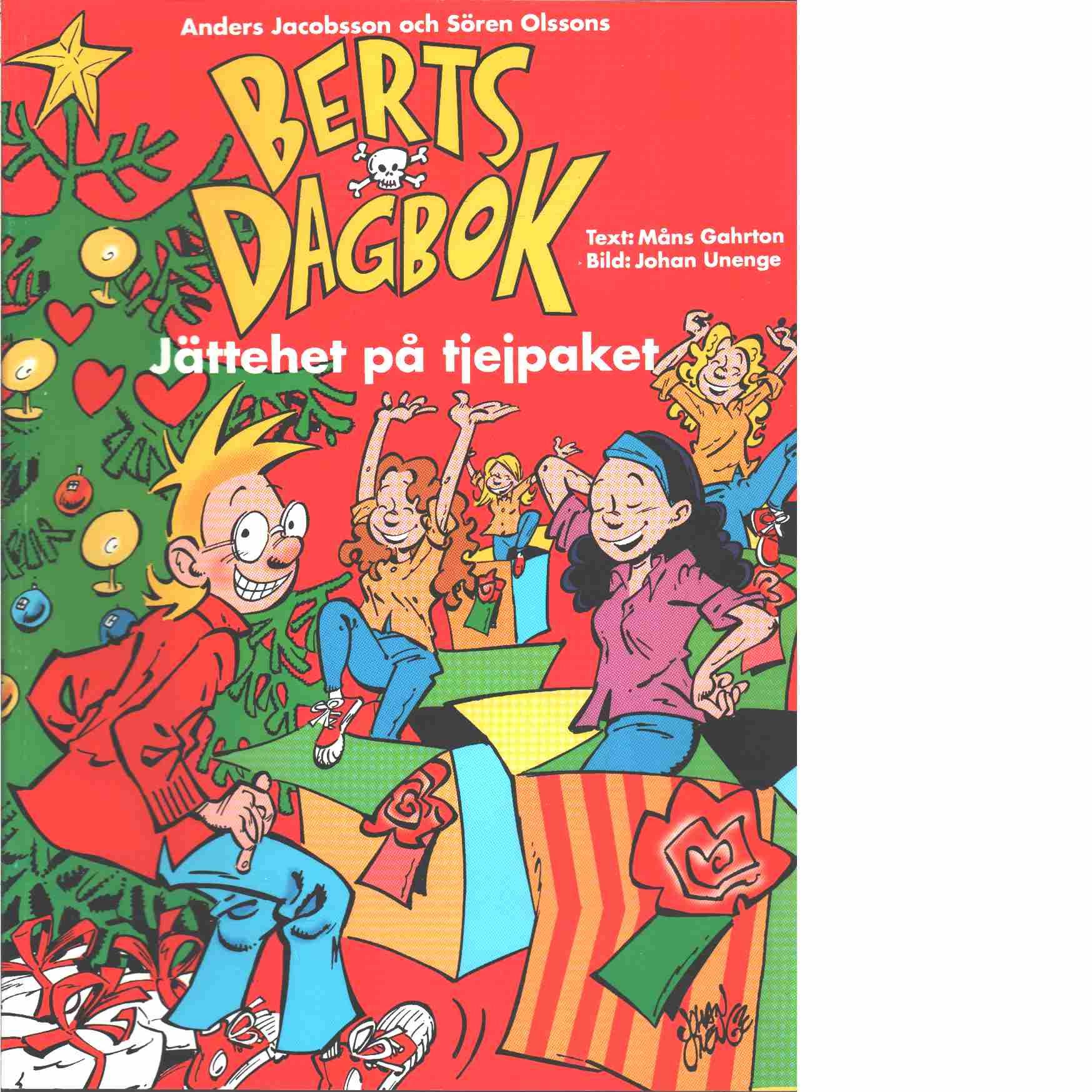 Berts dagbok : Jättehet på tjejpaket - Gahrton, Måns och Unenge, Johan