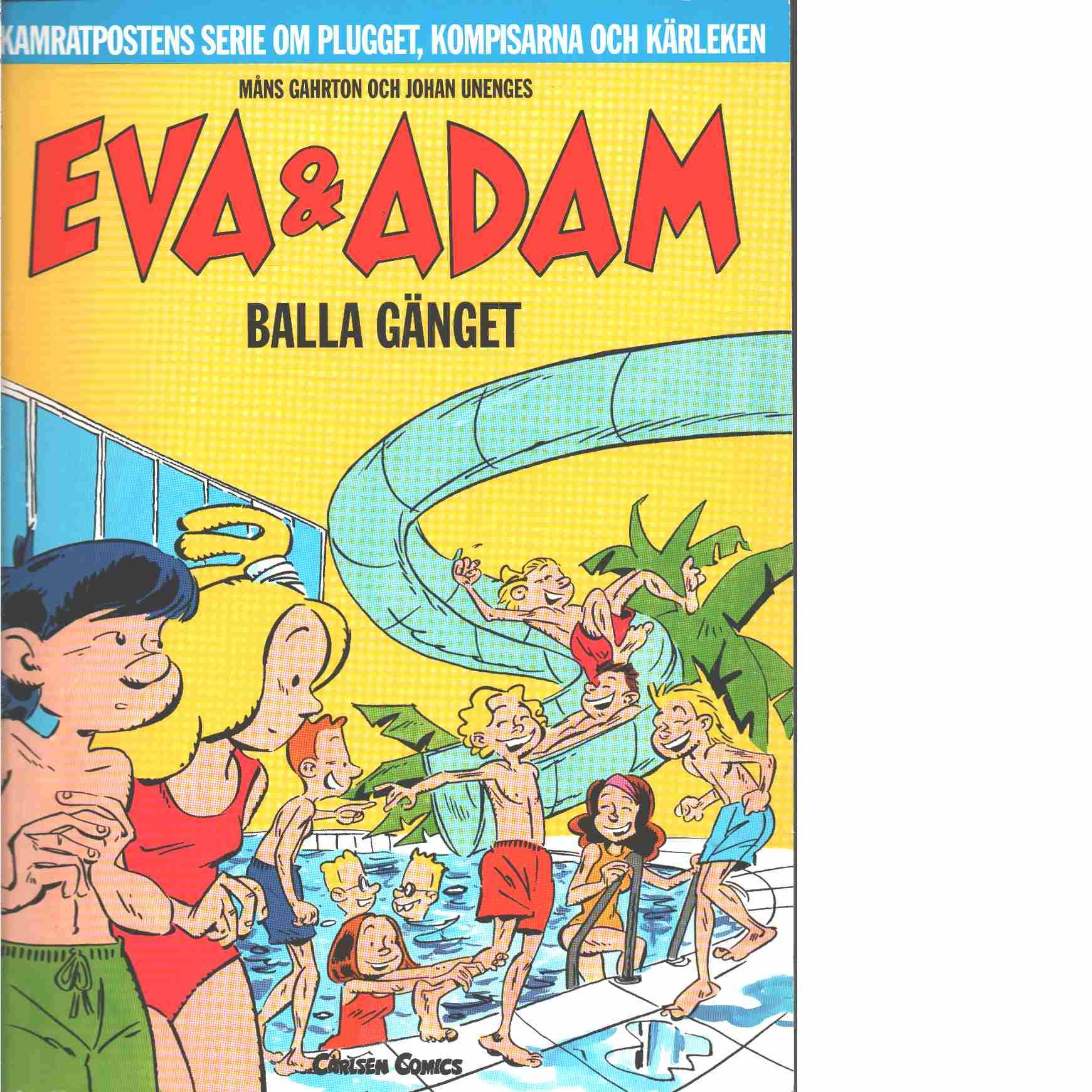 Eva & Adam  Balla gänget - Gahrton, Måns och Unenge, Johan
