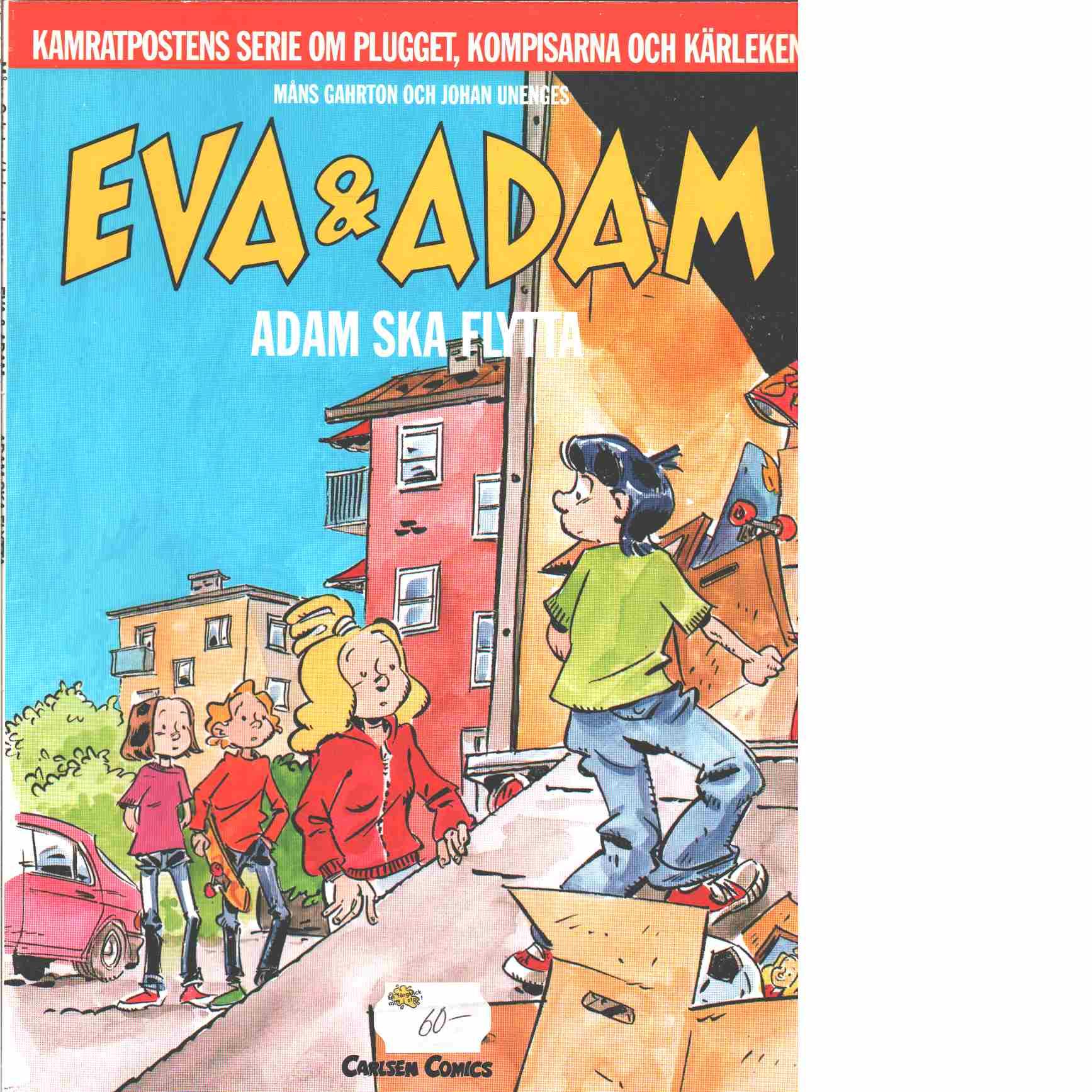 Eva & Adam  Adam ska flytta - Gahrton, Måns och Unenge, Johan