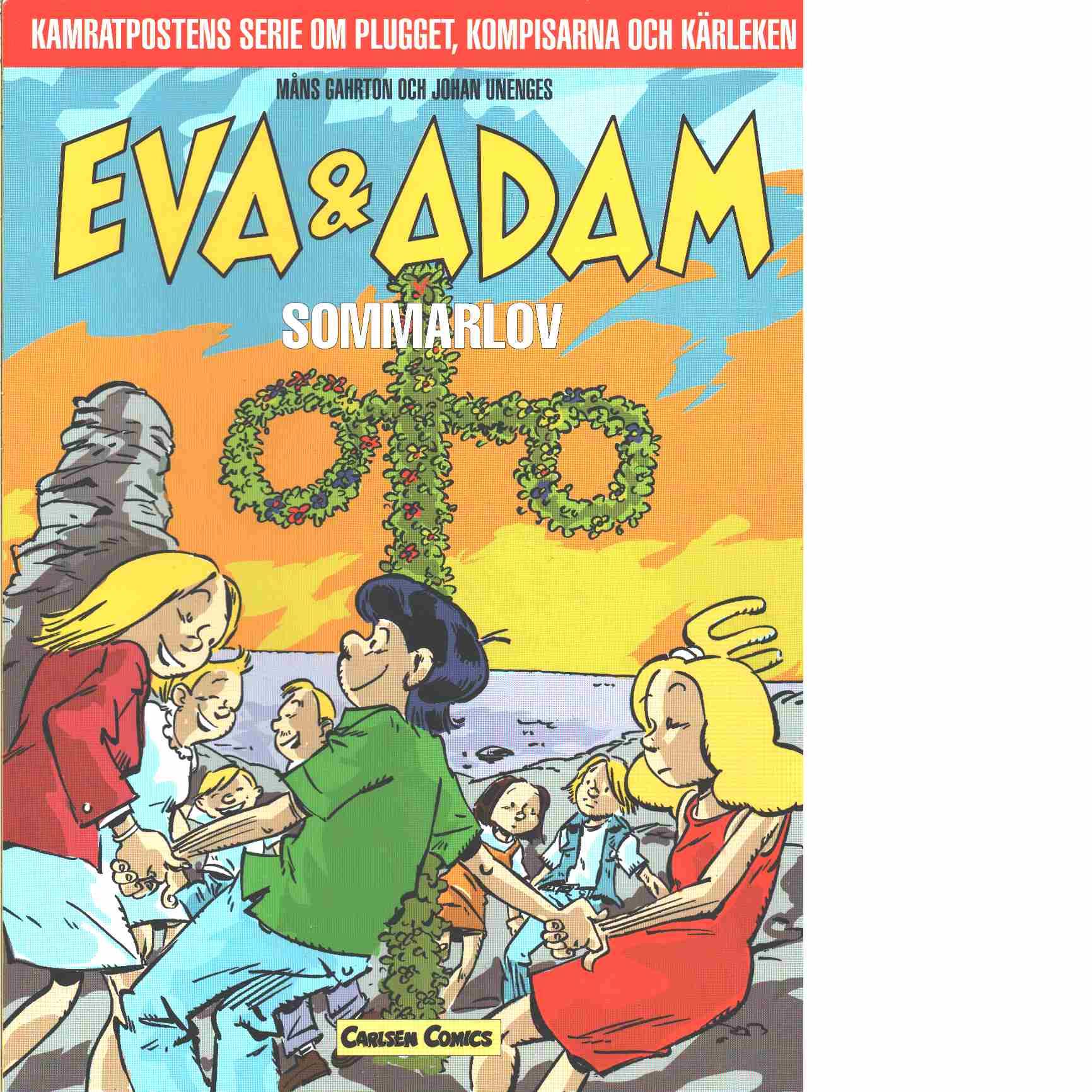 Eva & Adam  Sommarlov - Gahrton, Måns och Unenge, Johan