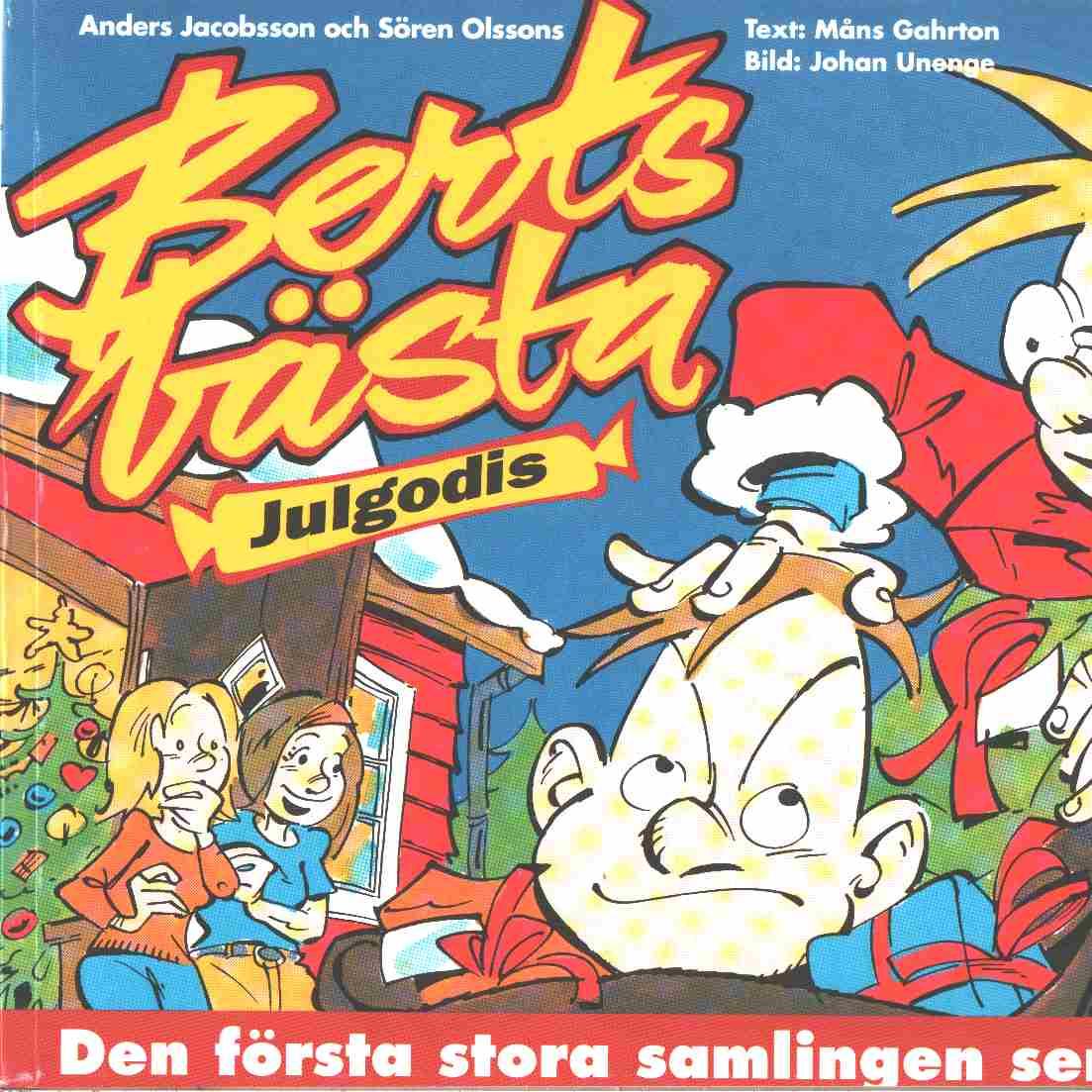 Berts bästa julgodis - Gahrton, Måns och Unenge, Johan