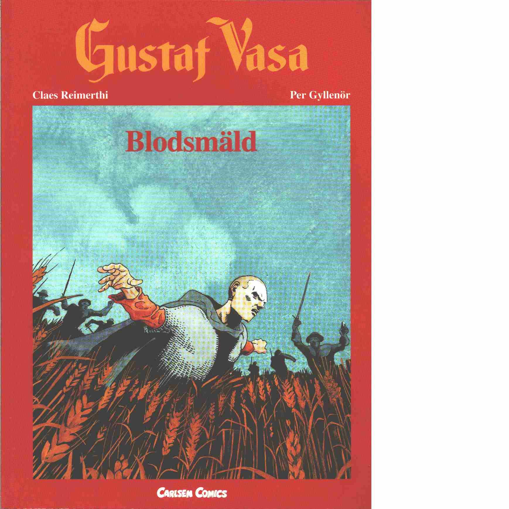 Gustaf Vasa. 4, Blodsmäld  - Reimerthi, Claes och Gyllenör, Per