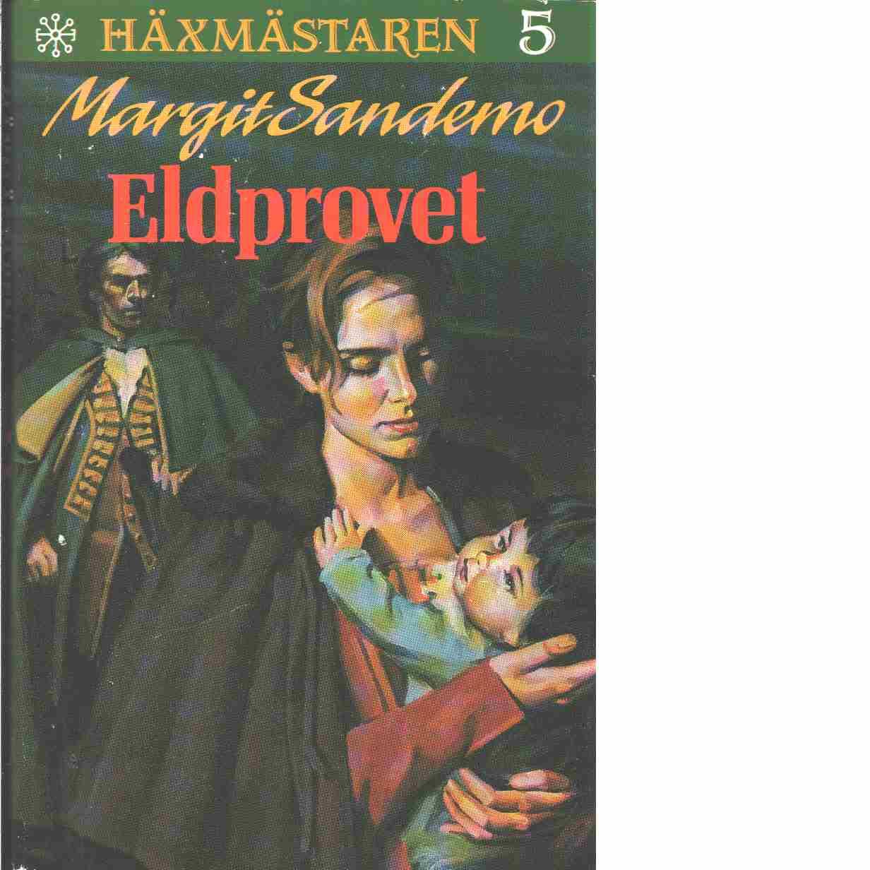 Häxmästaren 5 :Eldprovet - Sandemo, Margit