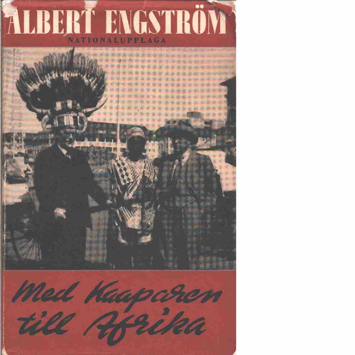 Skrifter. [25], Med Kaaparen till Afrika  - Engström, Albert