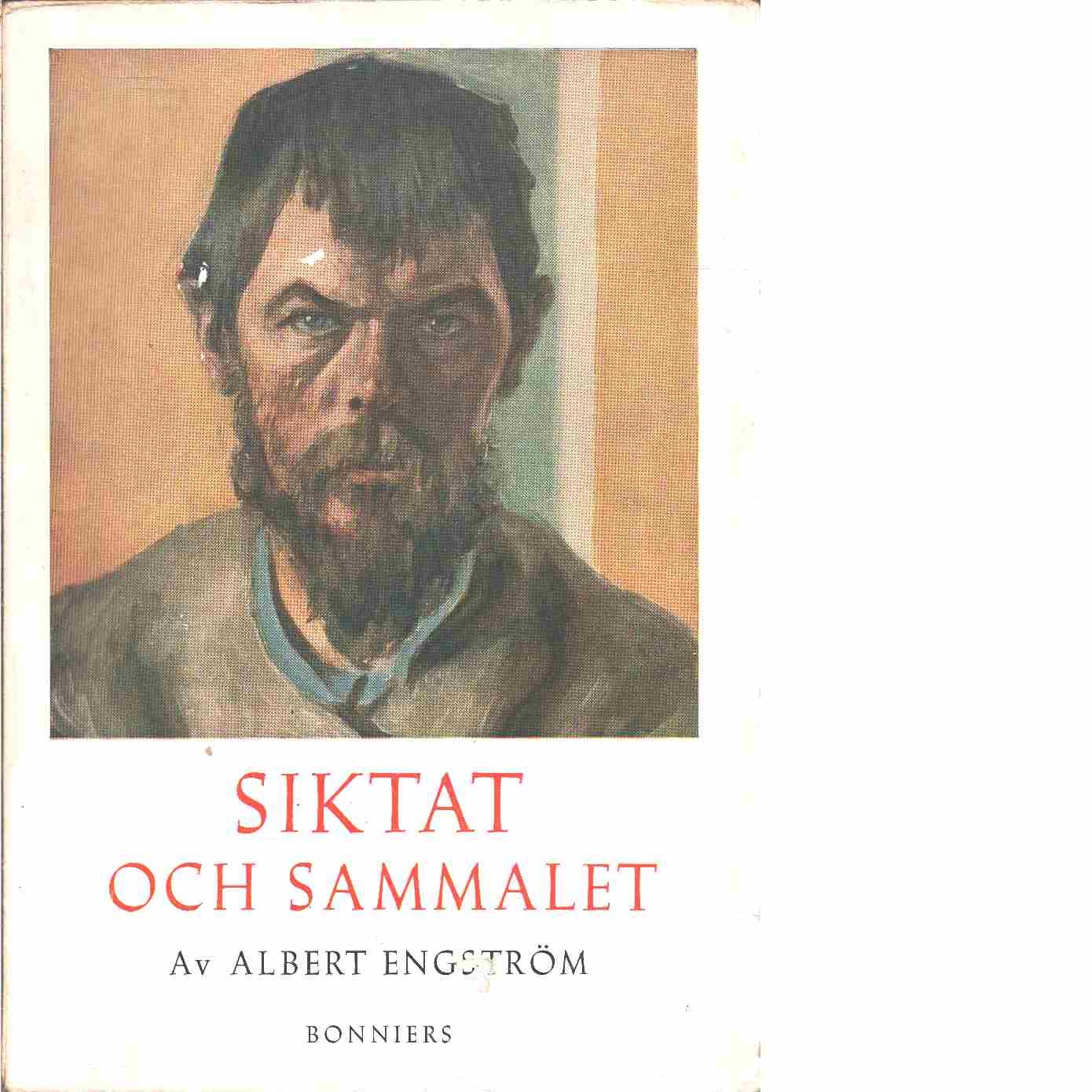 Siktat och sammalet - Engström, Albert