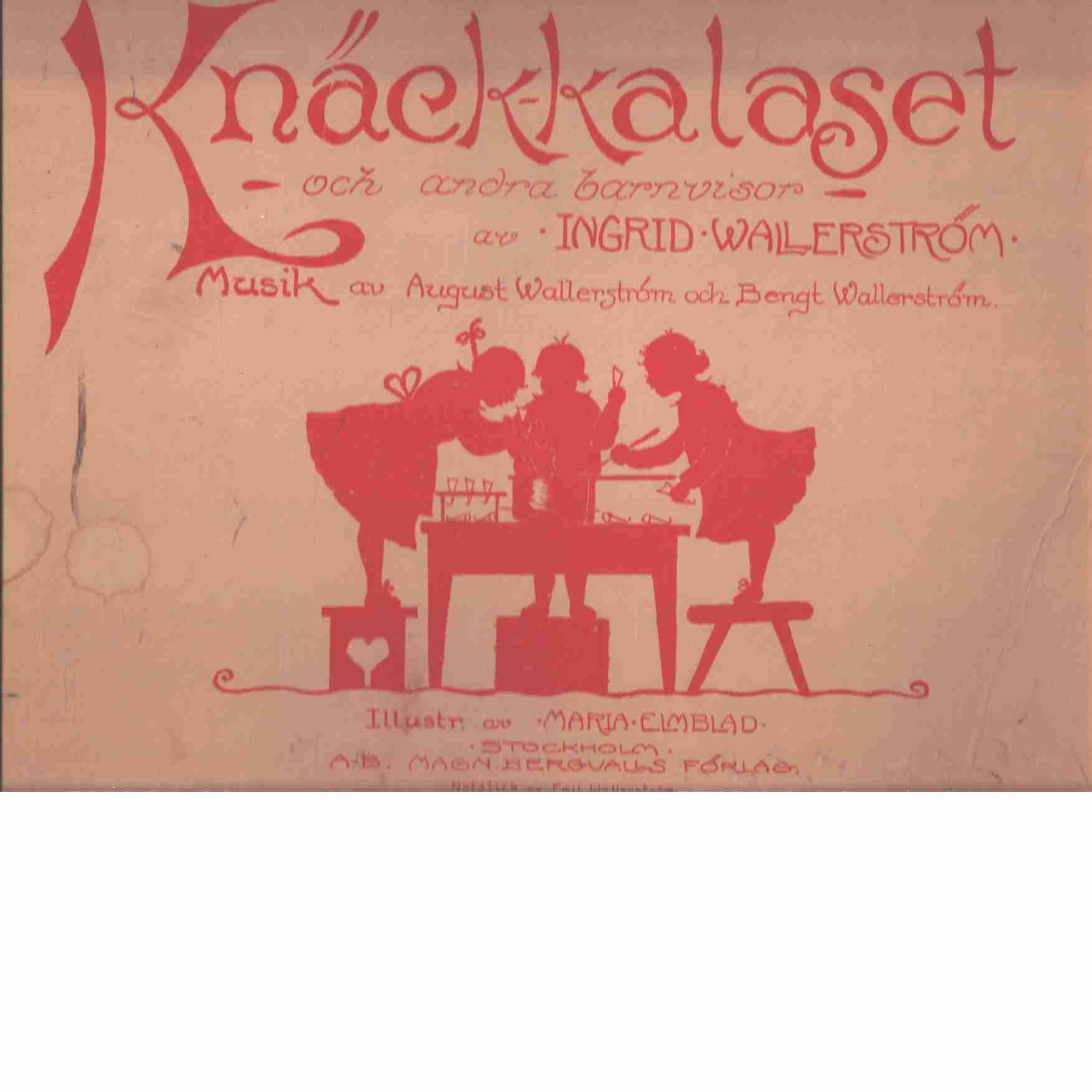 Knäck-kalaset och andra barnvisor / musik av August Wallerström och Bengt Wallerström - Wallerström, Ingrid