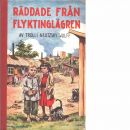 Räddade från flyktinglägren  - Wulff, Trolli Neutzsky