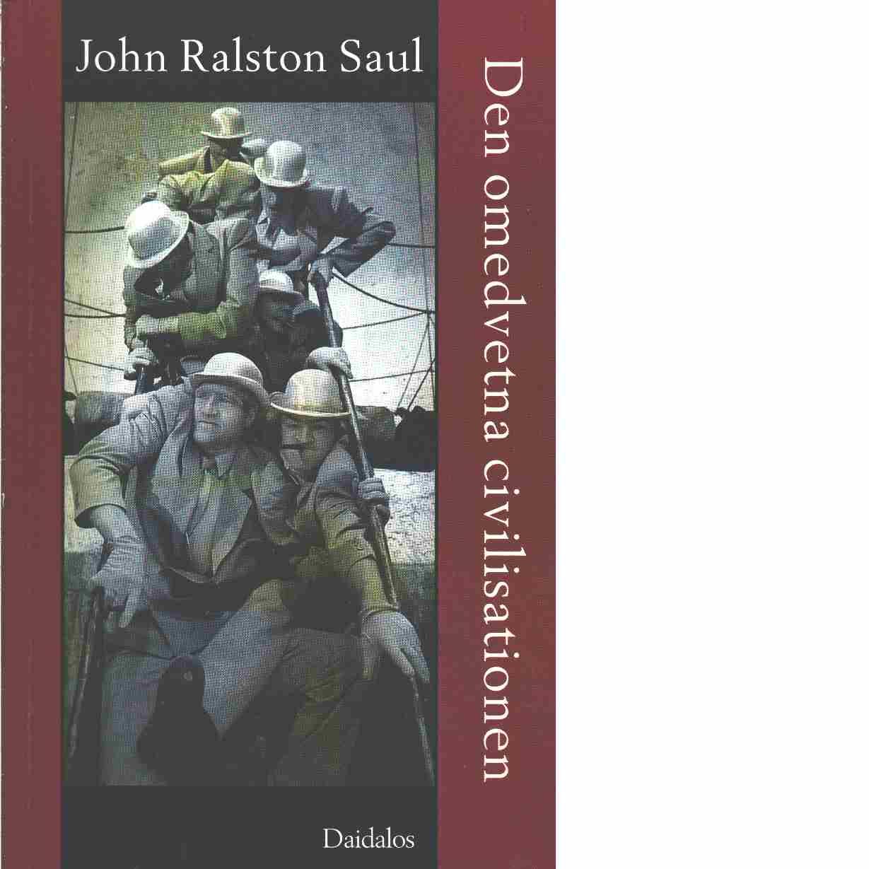 Den omedvetna civilisationen - Saul, John Ralston