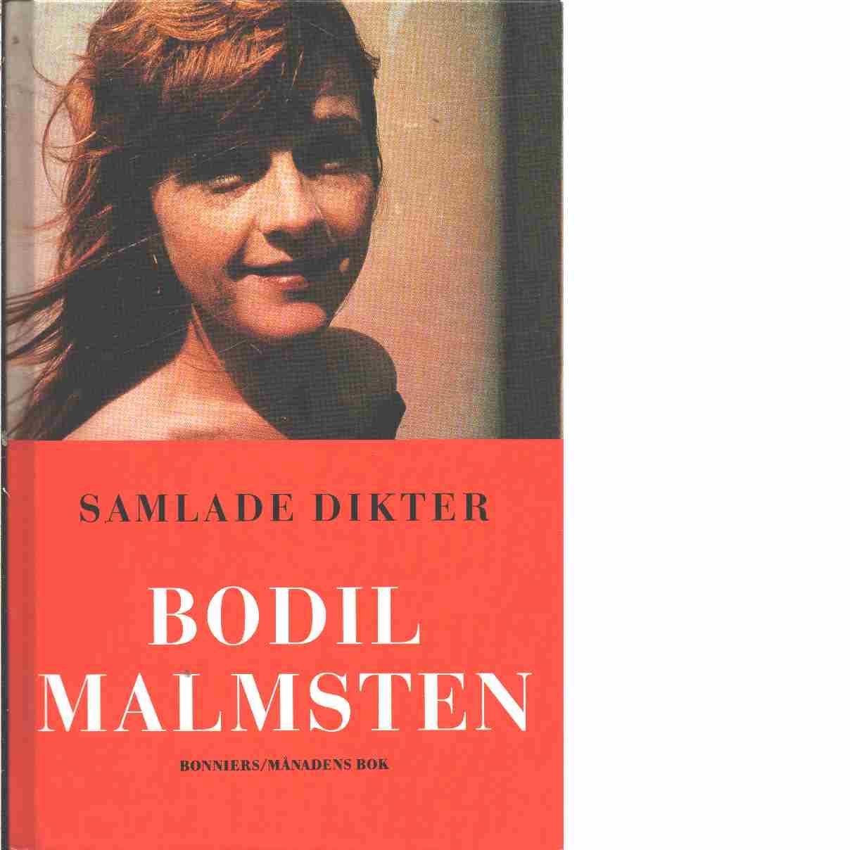 Samlade dikter - Malmsten, Bodil