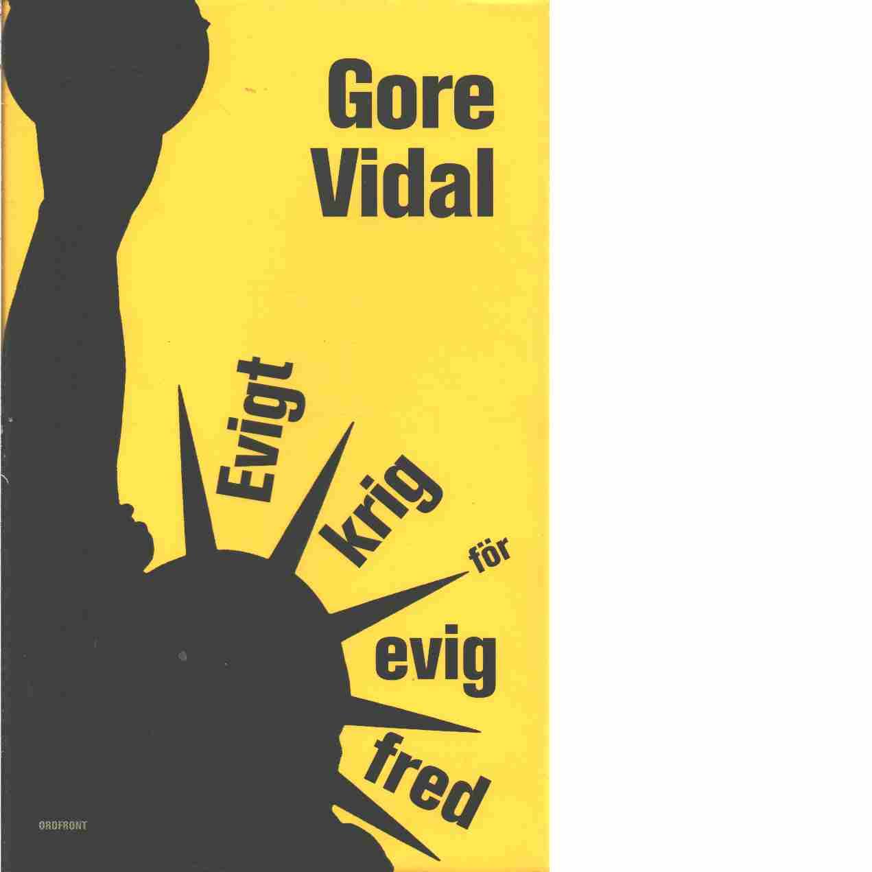 Evigt krig för evig fred - Vidal, Gore