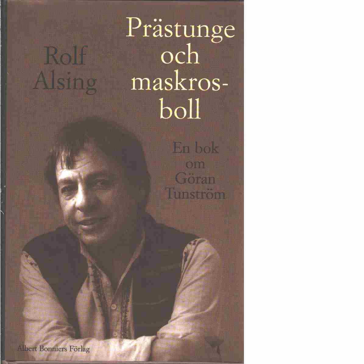Prästunge och maskrosboll  en bok om Göran Tunström  - Alsing, Rolf