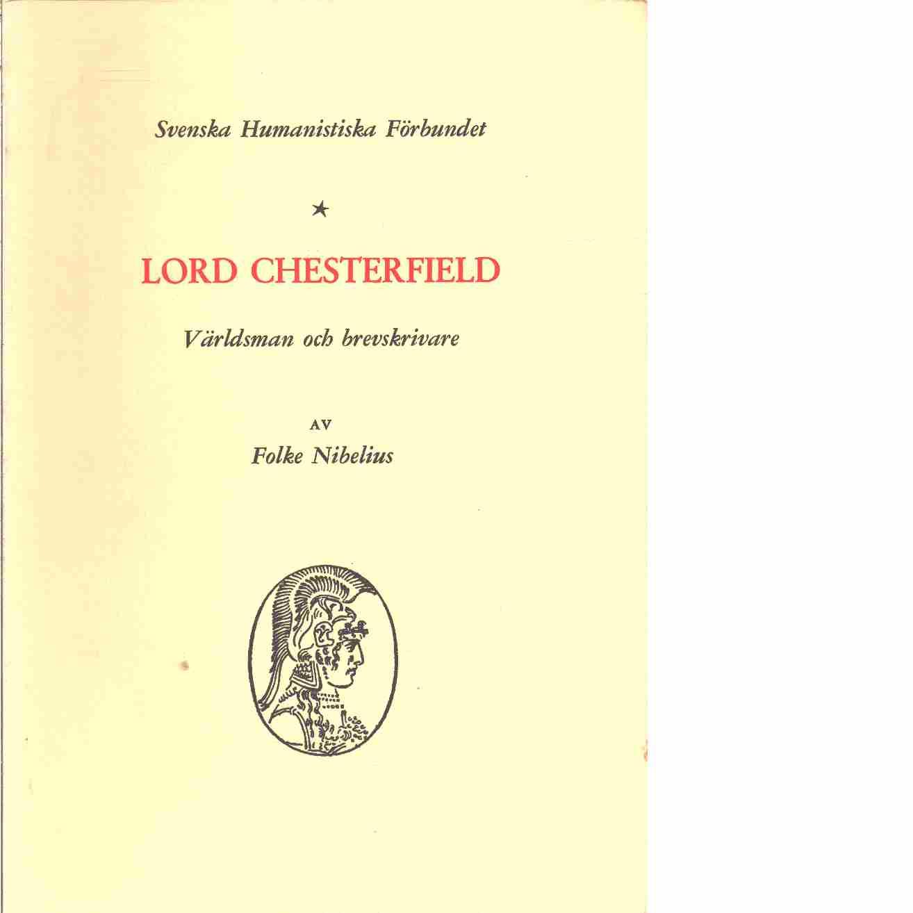 Lord Chesterfield : världsman och brevskrivare - Nibelius, Folke