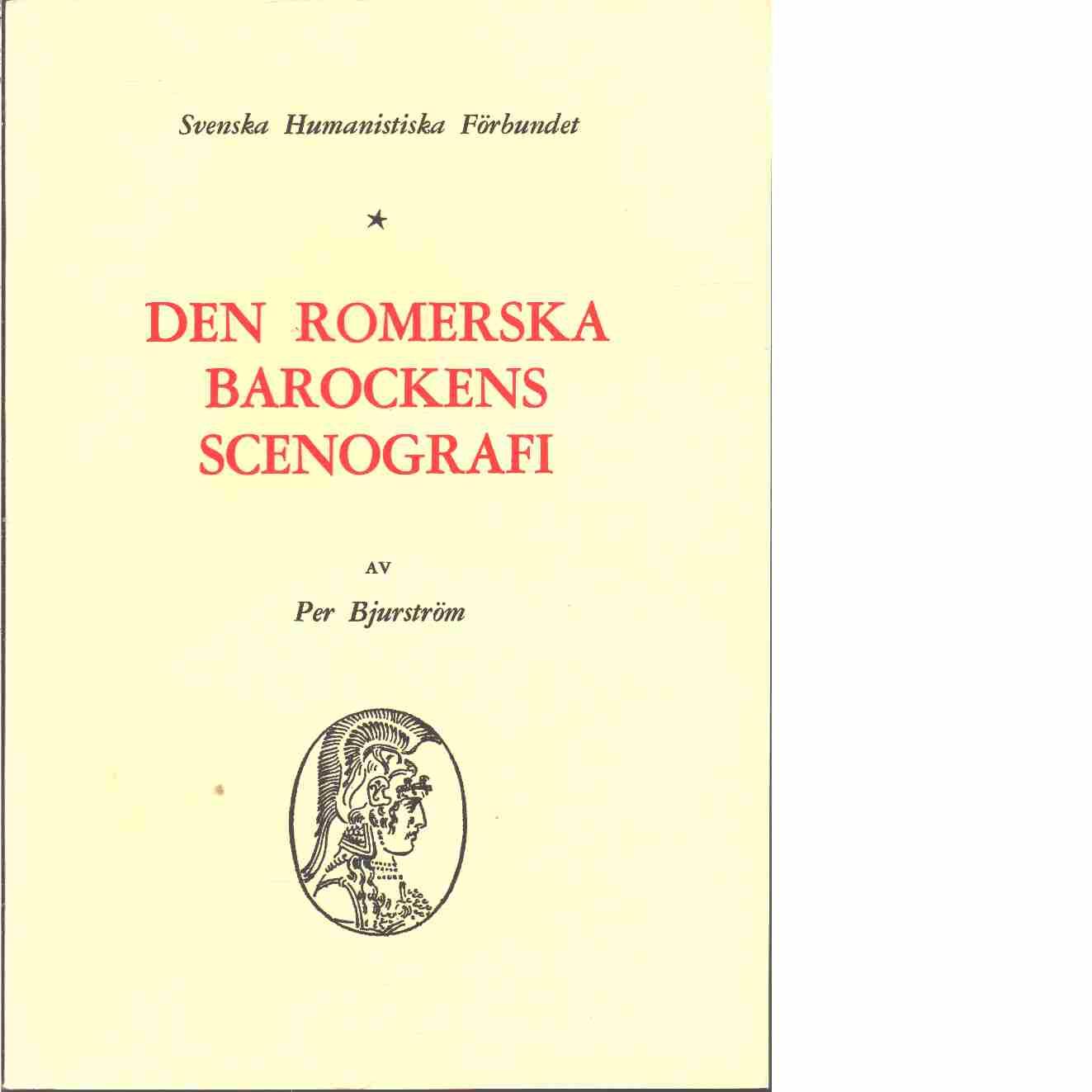 Den romerska barockens scenografi - Bjurström, Per