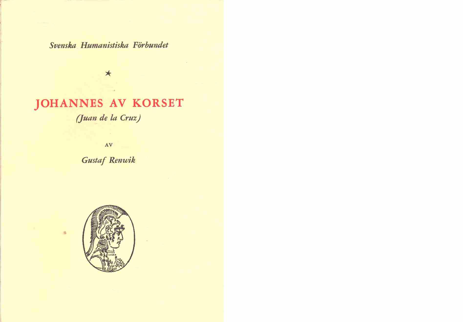 Johannes av Korset (Juan de la Cruz) : några anteckningar om hans liv och verk  - Renwik, Gustaf