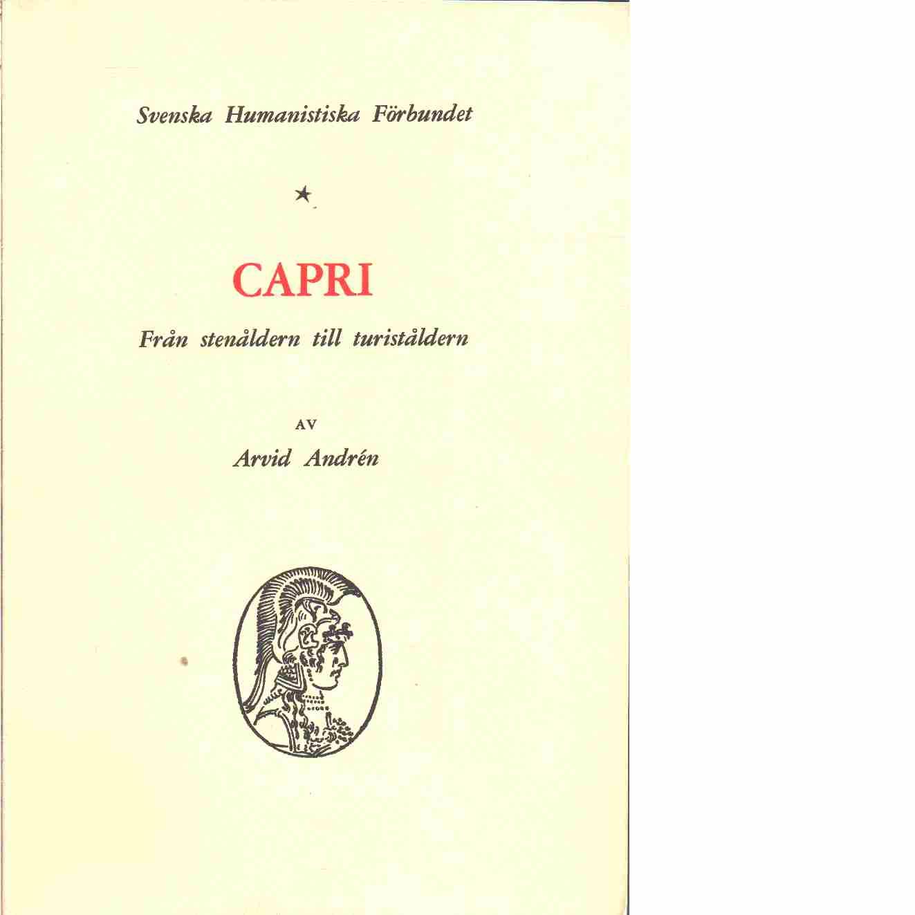 Capri : från stenåldern till turiståldern - Andrén, Arvid