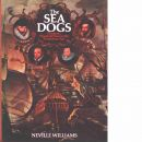 The sea dogs : privateers, plunder and piracy in the Elizabethan age - Williams, Neville