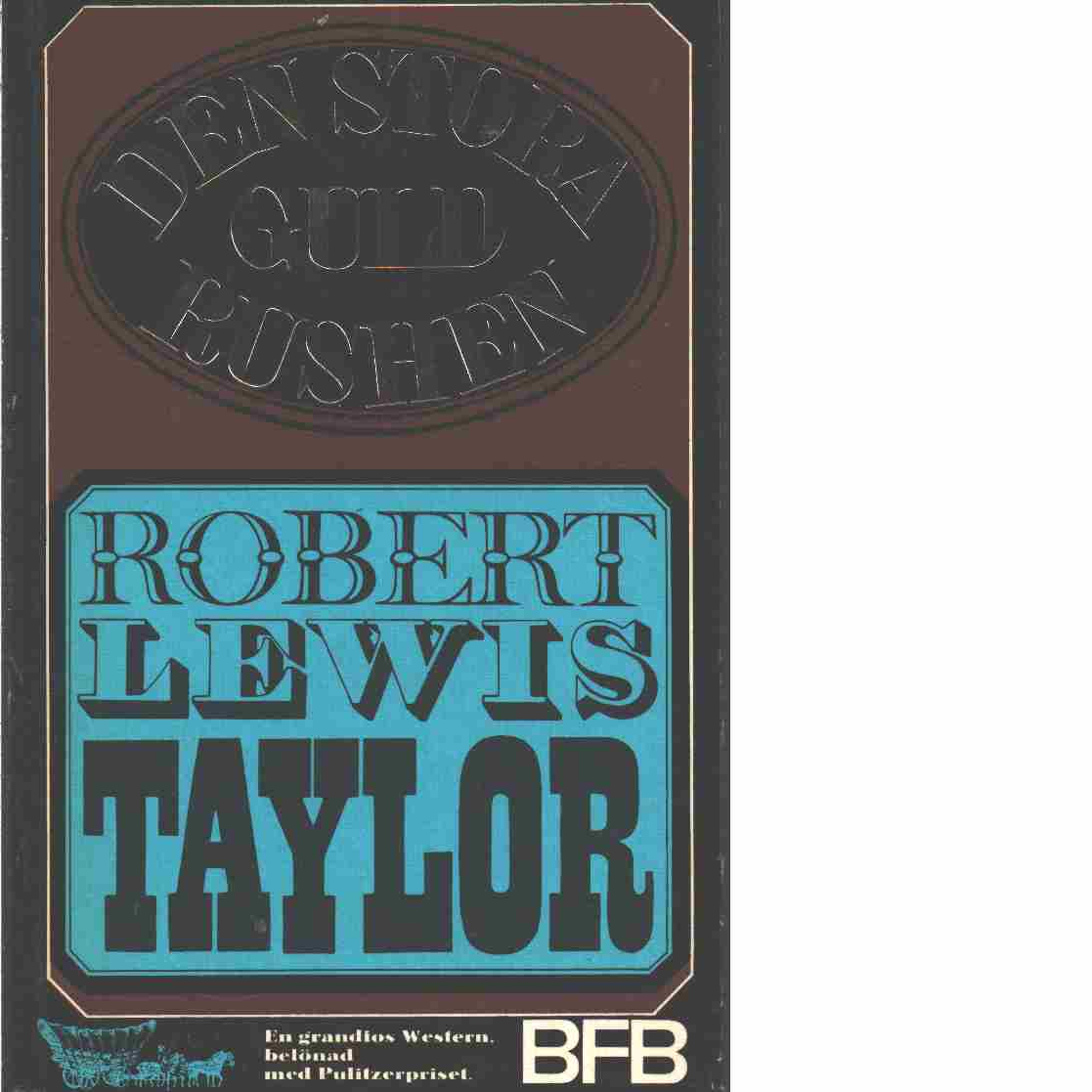 Den stora guldrushen - Taylor, Robert Lewis
