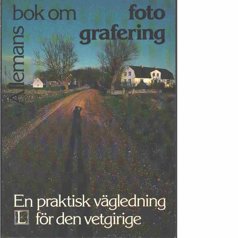 Allemans bok om fotografering : [en praktisk vägledning för den vetgirige]  - Greenhill, Richard och Murray, Margaret  samt  Spence, Jo