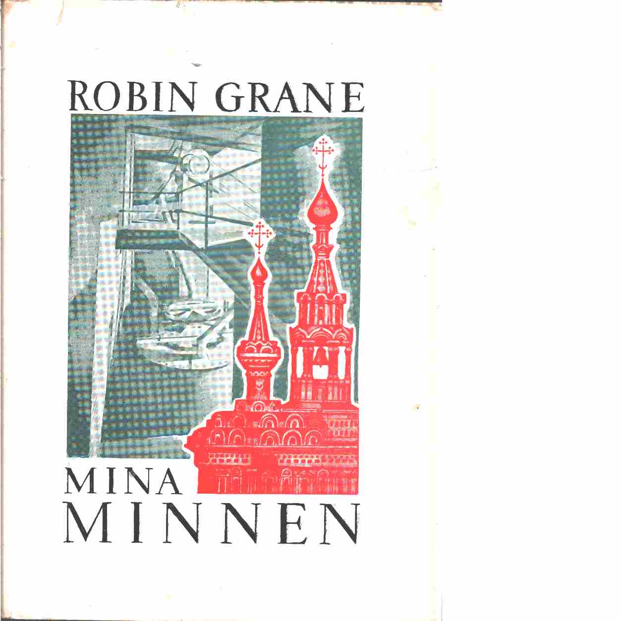 Mina minnen - Grane, August Robin