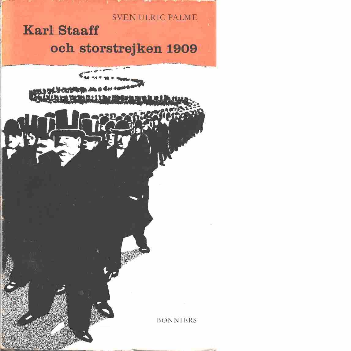 Karl Staaff och storstrejken 1909 - Palme, Sven Ulric