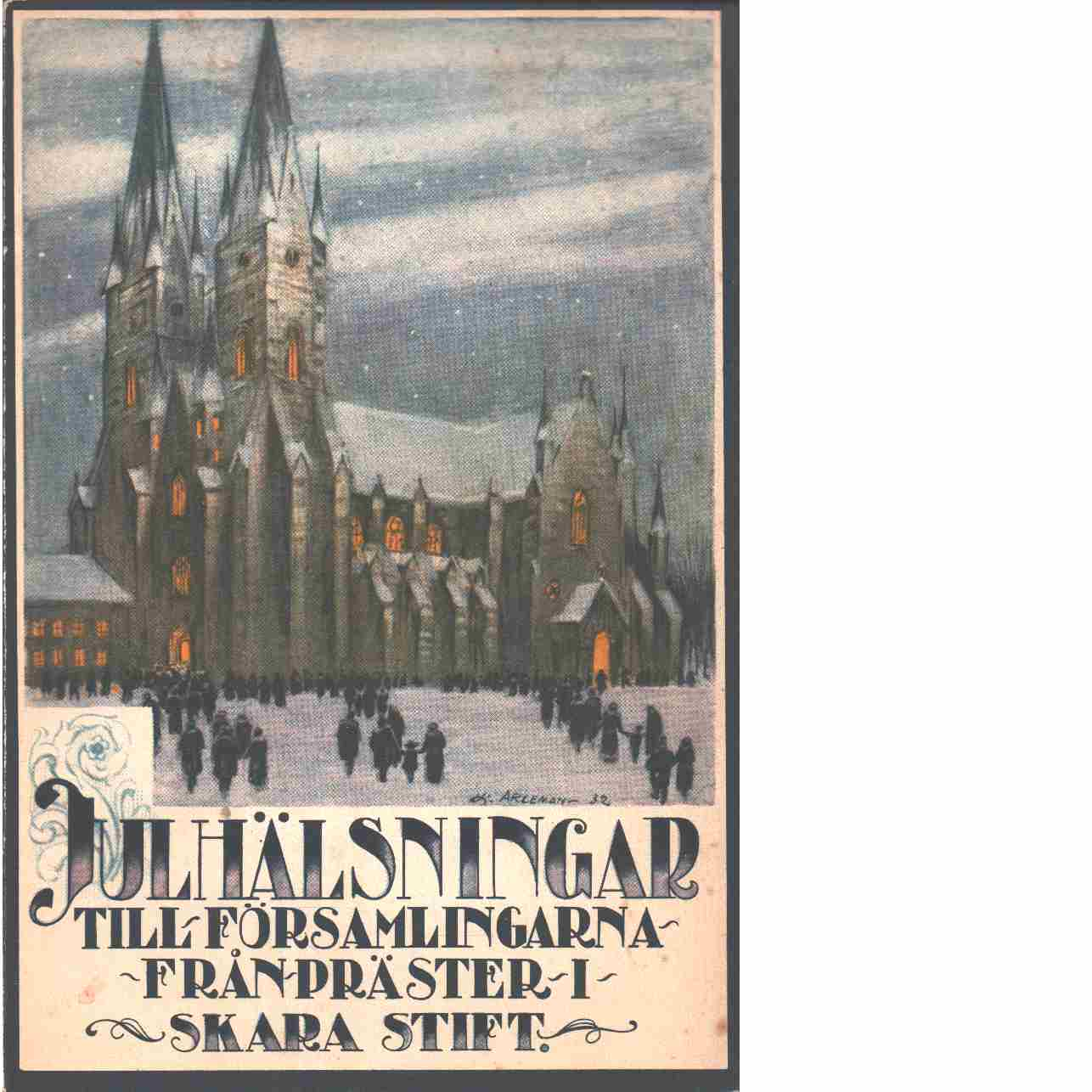 Julhälsningar till församlingarna i Skara stift 1936 - Svenska kyrkan. Skara stift