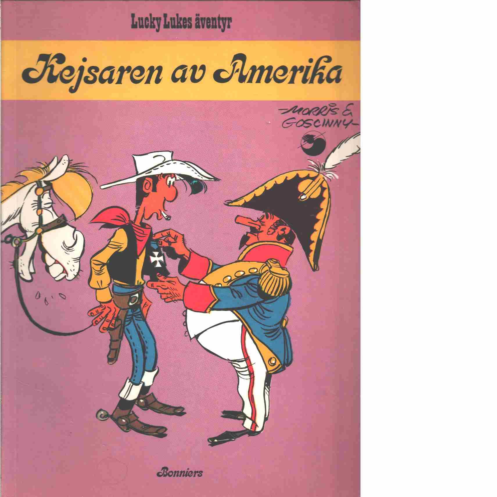 Lucky Lukes äventyr : Kejsaren av Amerika - Morris och Goscinny, René
