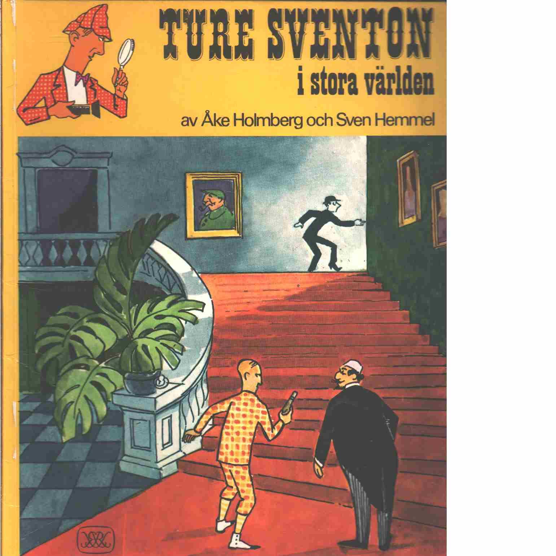 Ture Sventon i stora världen - Holmberg, Åke och Hemmel, Sven