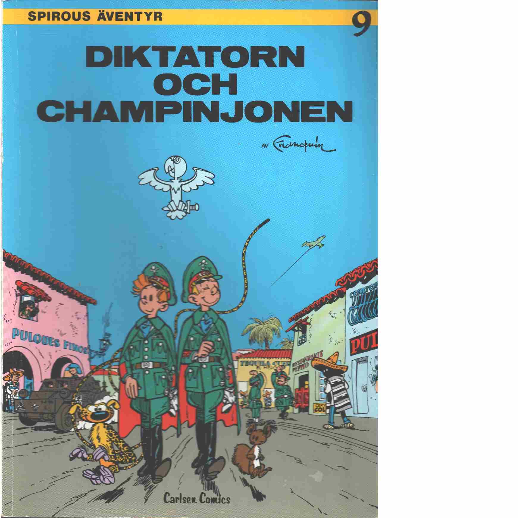 Spirous äventyr 9 : Diktatorn och champinjonen - Franquin, André