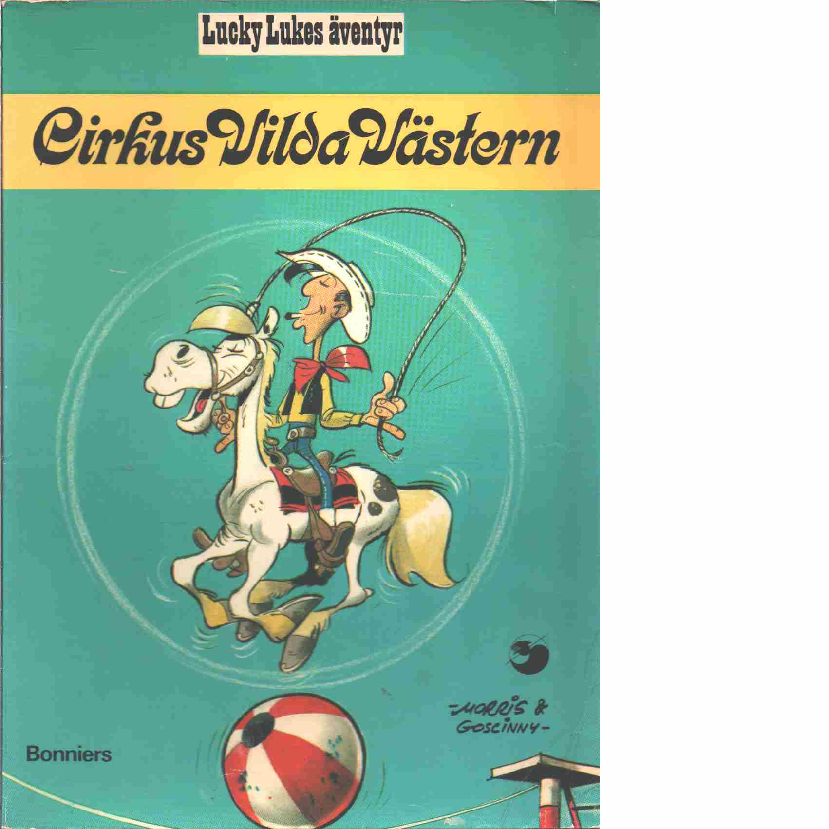 Lucky Lukes äventyr : Cirkus Vilda Västern - Morris och Goscinny, René