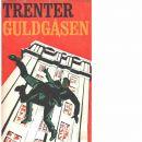 Guldgåsen - Trenter, Stieg