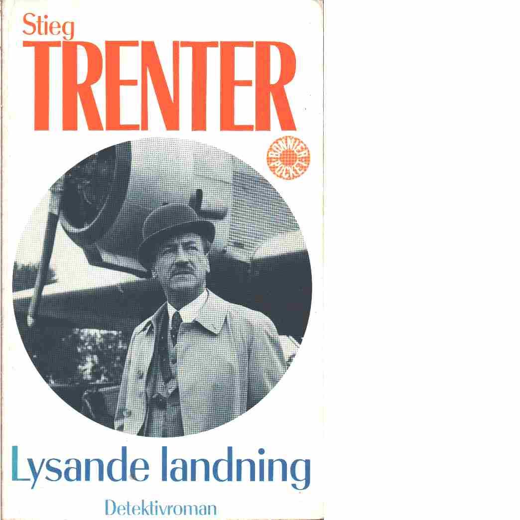 Lysande landning - Trenter, Stieg