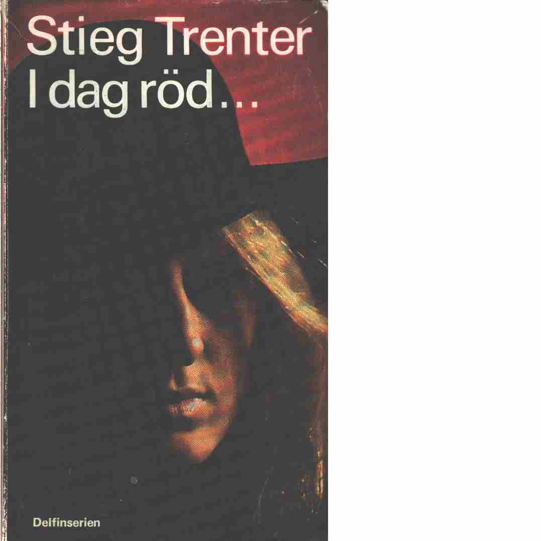 I dag röd --- - Trenter, Stieg