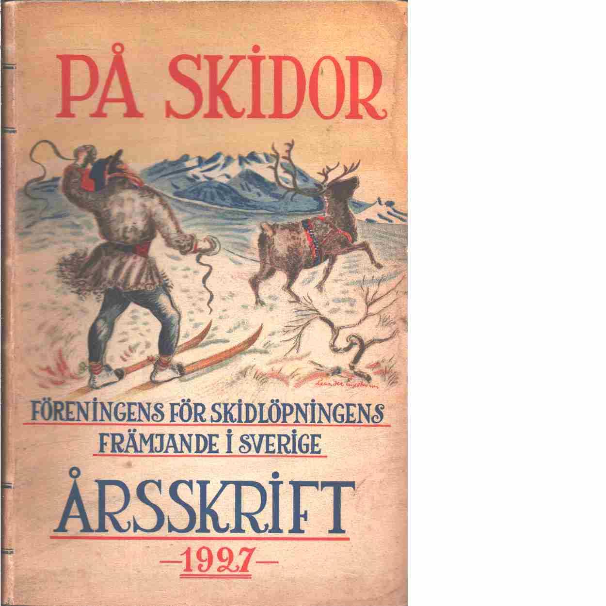 På skidor : Skid- och friluftsfrämjandets årsbok. Årsbok 1927 - Skid- och friluftsfrämjandet