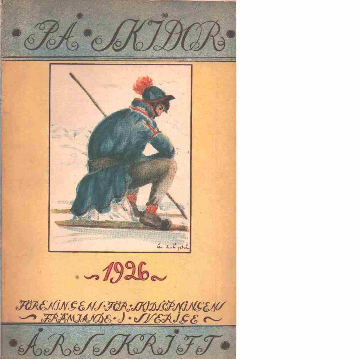 På skidor : Skid- och friluftsfrämjandets årsbok. Årsbok 1926 - Skid- och friluftsfrämjandet