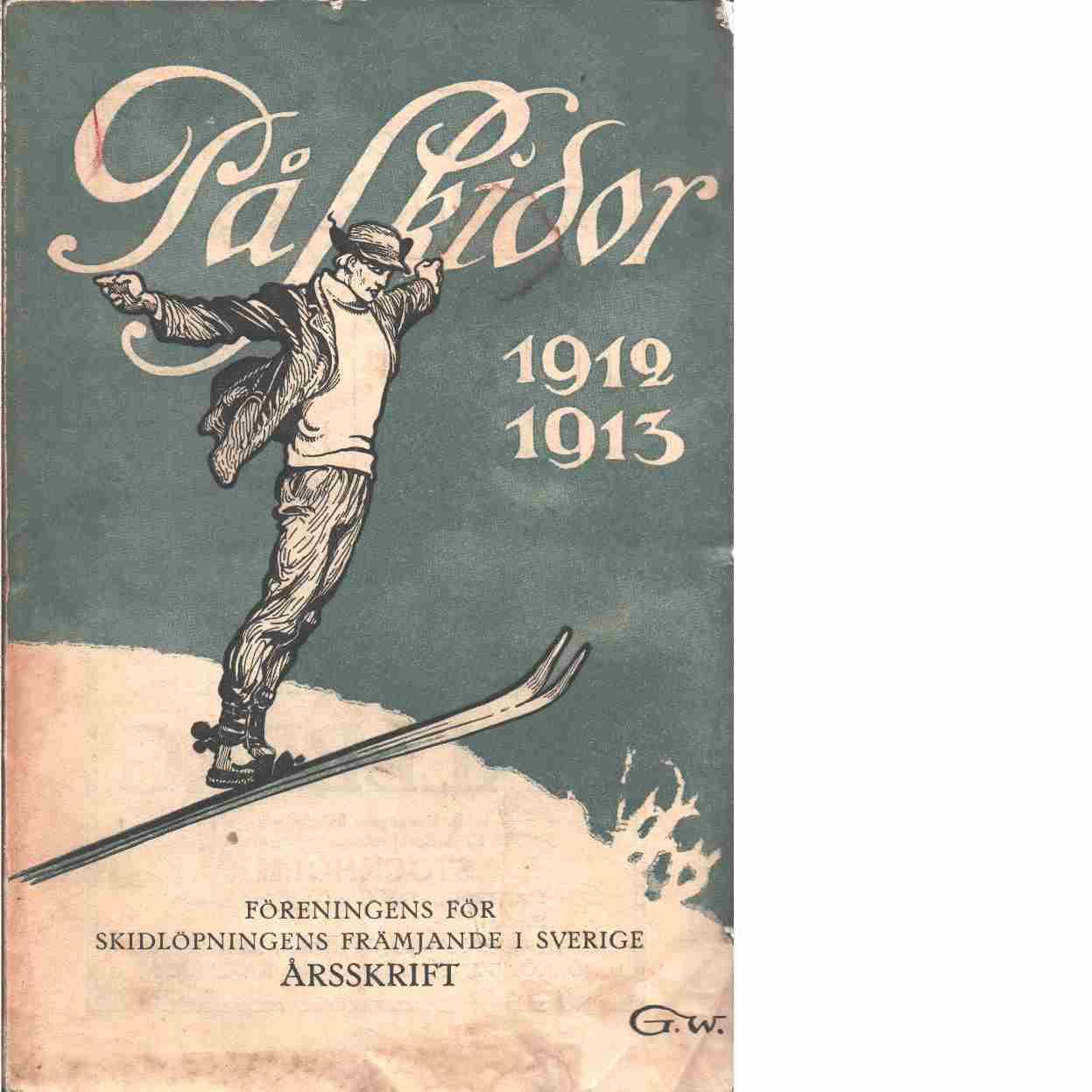 På skidor : Skid- och friluftsfrämjandets årsbok. Årsbok 1912-1913 - Skid- och friluftsfrämjandet