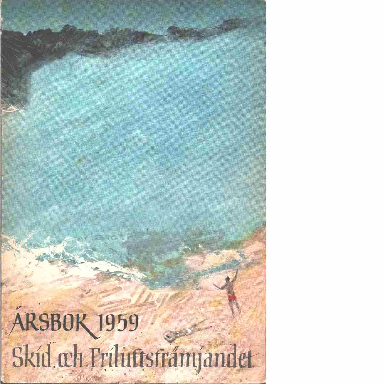 På skidor : Skid- och friluftsfrämjandets årsbok. Årsbok 1959 - Skid- och friluftsfrämjandet
