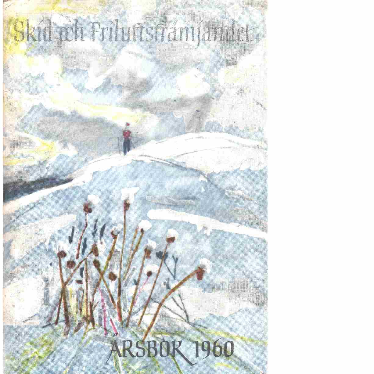 På skidor : Skid- och friluftsfrämjandets årsbok. Årsbok 1960 - Skid- och friluftsfrämjandet