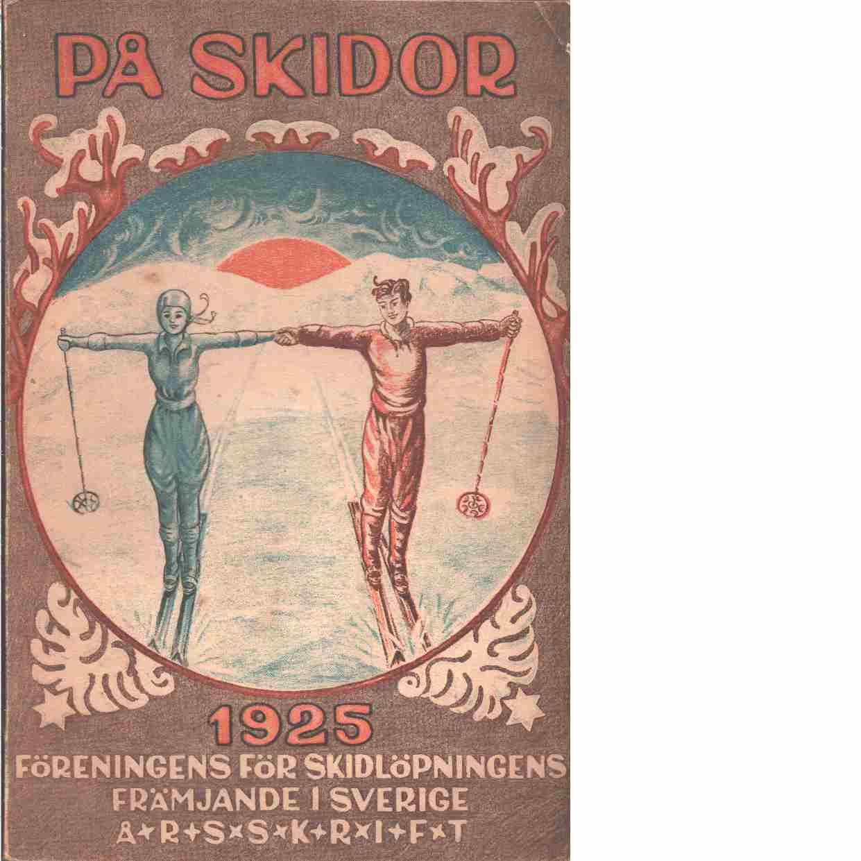 På skidor : Skid- och friluftsfrämjandets årsbok. Årsbok 1925 - Skid- och friluftsfrämjandet