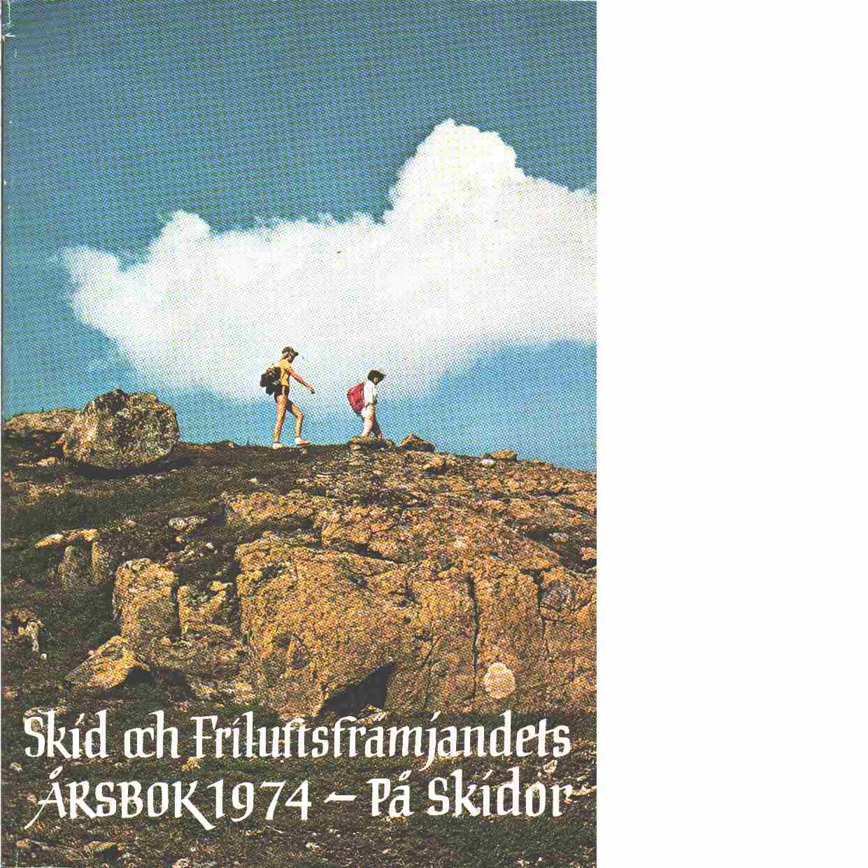 På skidor : Skid- och friluftsfrämjandets årsbok. Årsbok 1974 - Skid- och friluftsfrämjandet