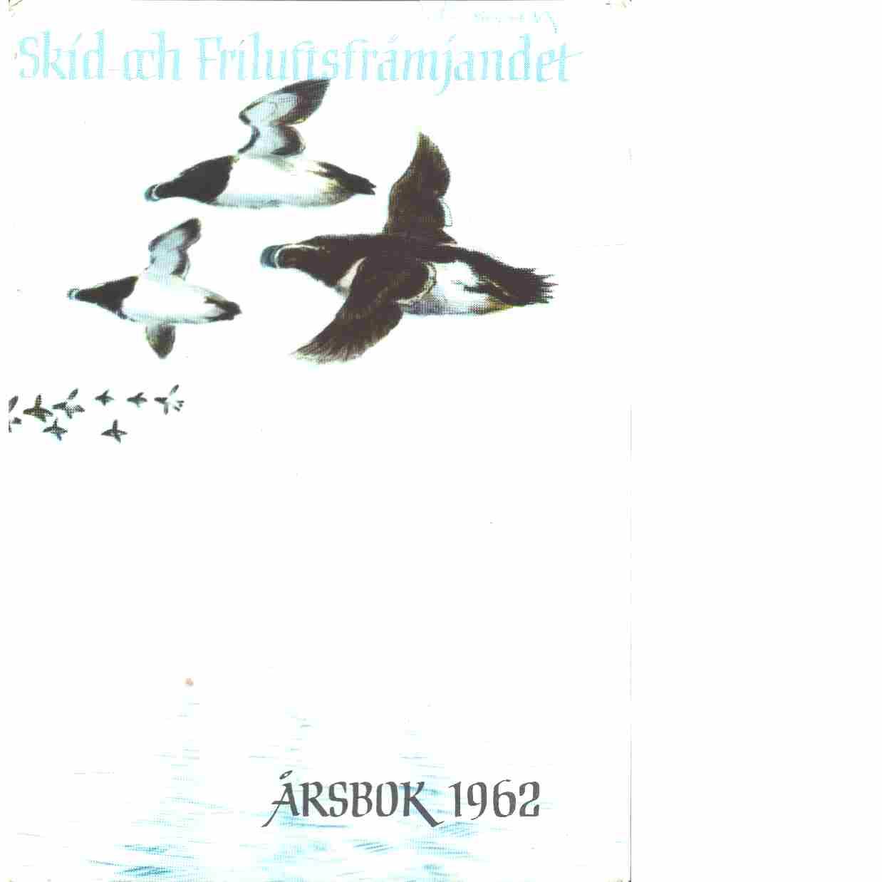 På skidor : Skid- och friluftsfrämjandets årsbok. Årsbok 1962 - Skid- och friluftsfrämjandet