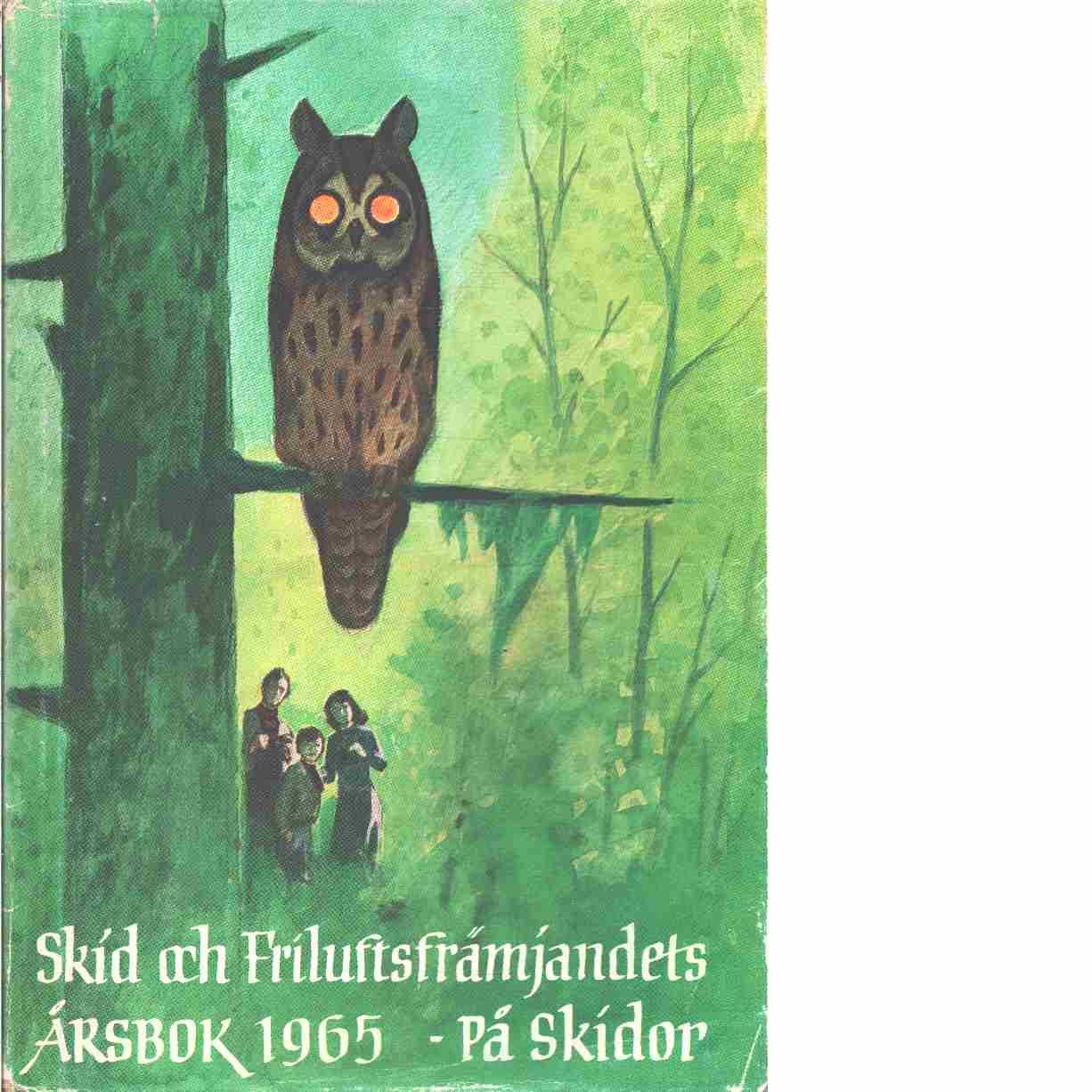 På skidor : Skid- och friluftsfrämjandets årsbok. Årsbok 1965 - Skid- och friluftsfrämjandet