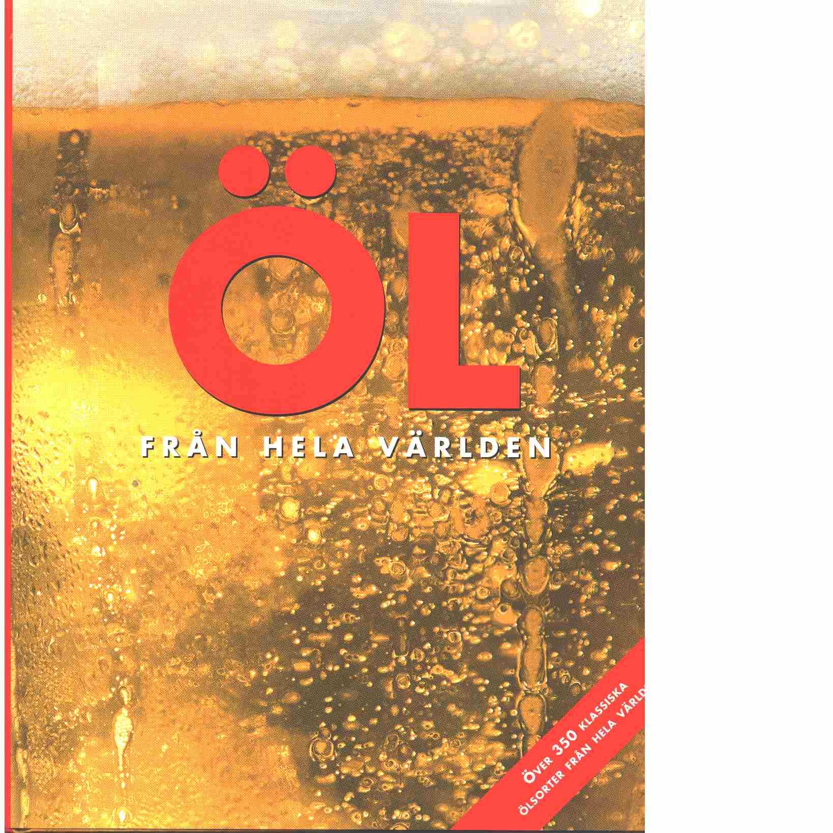 Öl från hela världen över 350 klassiska ölsorter - Kenning, David och Jackson, Robert