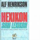 Hexikon som lexikon : en sagolik uppslagsbok från A till Ö - Henrikson, Alf och Törngren, Disa samt  Hansson, Lars