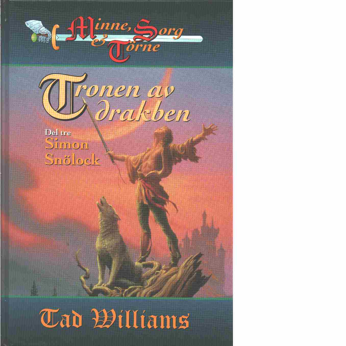 Tronen av drakben. D. 3, Simon Snölock - Williams, Tad