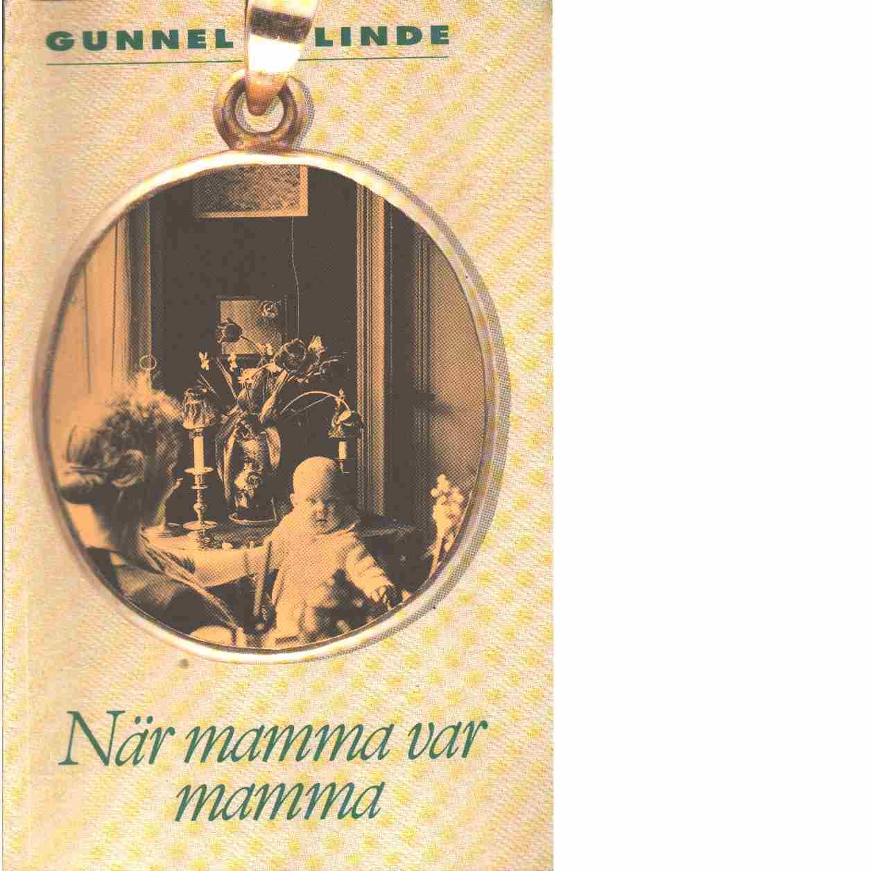 När mamma var mamma - Linde, Gunnel